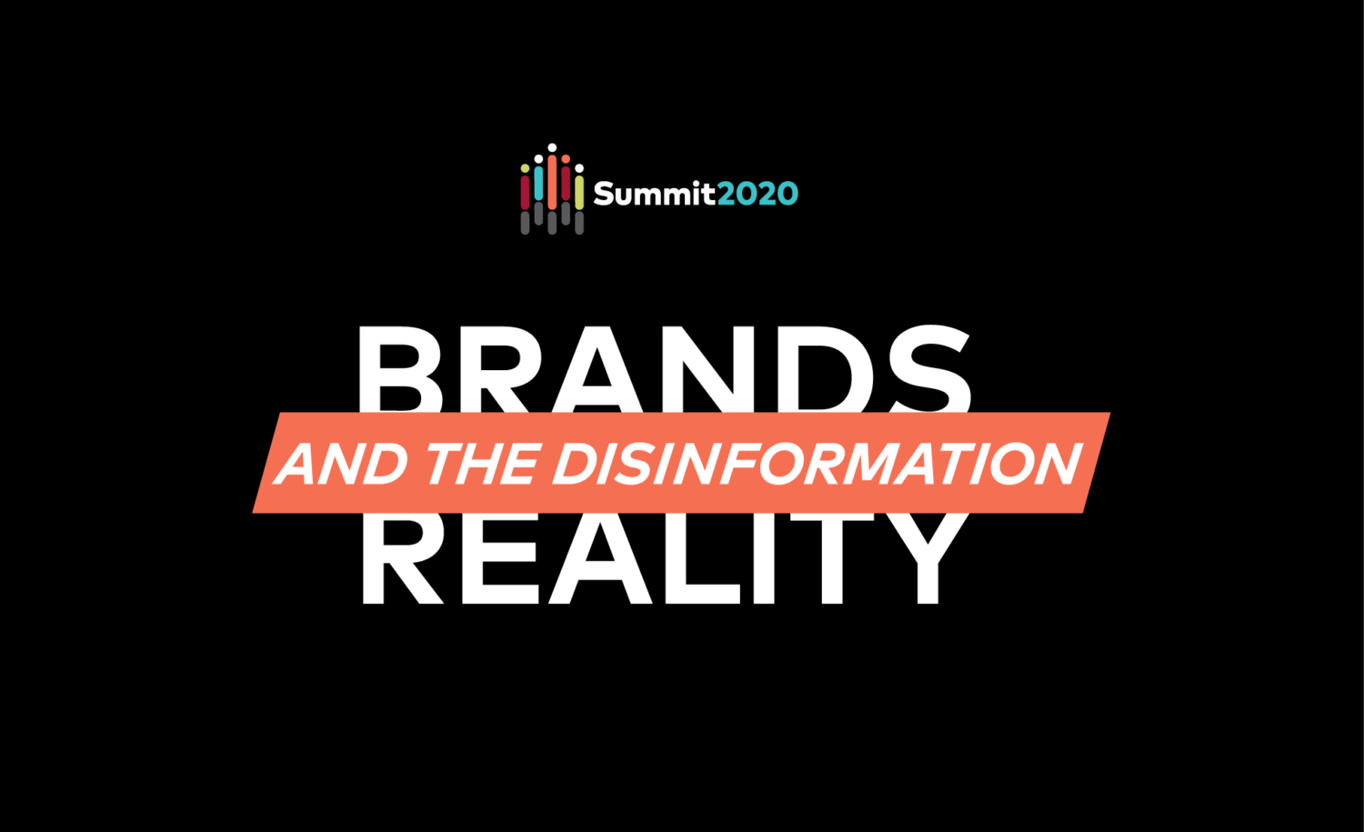 Summit 2020: brands & the disinformation reality