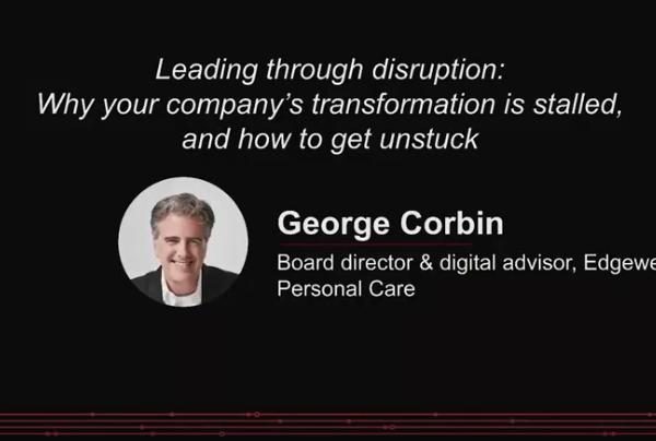Leading through disruption | George Corbin