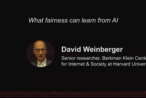 What fairness can learn from AI | David Weinberger